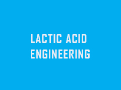 LACTIC ACID ENGINEERING